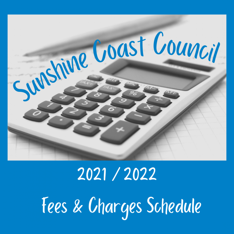 Sunshine Coast Council: Fees & Charges 2021 / 2022